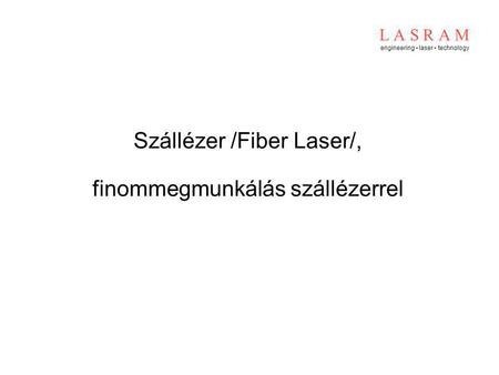 L A S R A M engineering ▪ laser ▪ technology