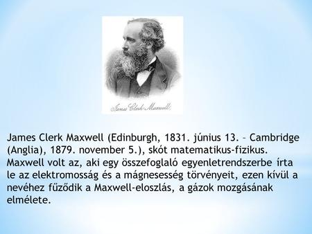 James Clerk Maxwell (Edinburgh, június 13