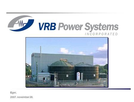 Energy Storage & Power Quality Solutions -1- Eger, 2007. november 28.