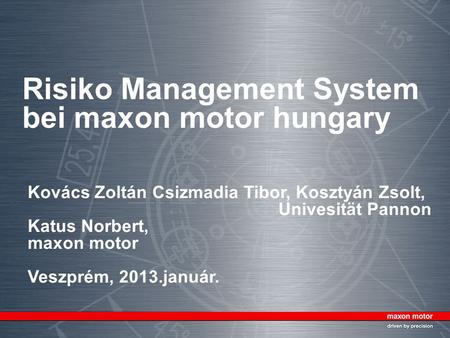 Risiko Management System bei maxon motor hungary