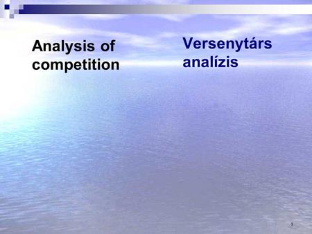 1 Versenytárs analízis Analysis of competition. 2.