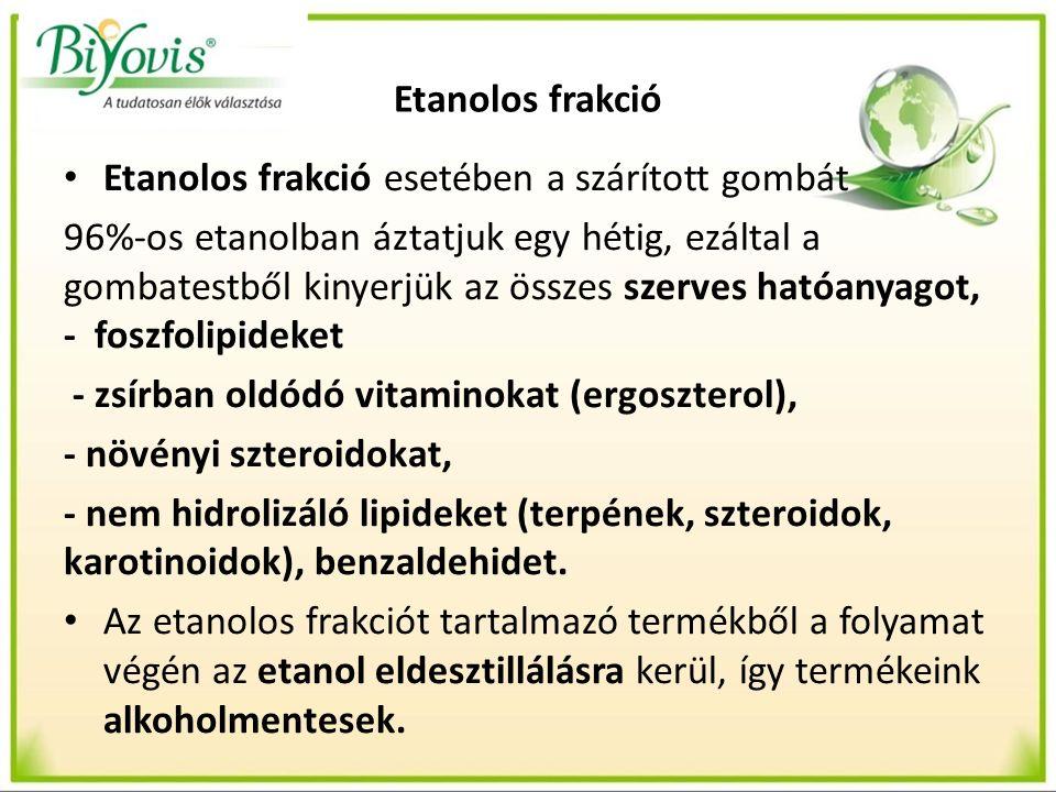 Etanolos kivonatolás 1 kg szárított gomba: - etanol (96%) - 7 nap - eldesztilálás → szűrés: