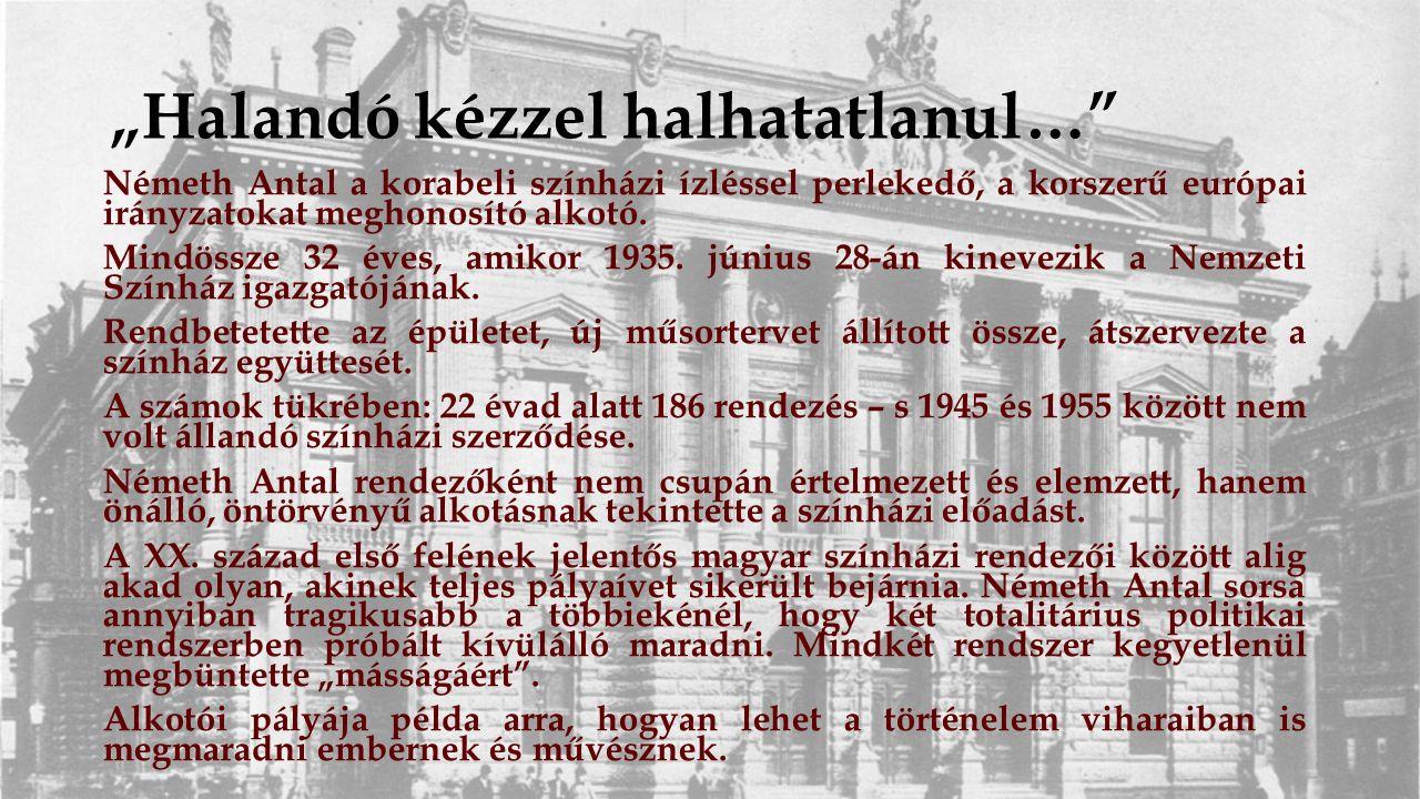 Források http://diafilm.osaarchivum.org/public/?fs=1632 (Virtuális Diamúzeum) http://diafilm.osaarchivum.org/public/?fs=1632 http://szinhaz.hu/forum/1007-mennyei-paholy/13116-regi- szinhazi-fotok?limit=250&order=rpdate http://szinhaz.hu/forum/1007-mennyei-paholy/13116-regi- szinhazi-fotok?limit=250&order=rpdate http://tbeck.beckground.hu/szinhaz/htm/07.htm (Magyar színháztörténet 1920-1949) http://tbeck.beckground.hu/szinhaz/htm/07.htm http://cultura.hu/kultura/jaschik-almos-egyeni-stilusa/ http://www.bajorgizi.hu/data/f_gobbi_csongorestunde.html http://www.szinhaziadattar.hu/web/oszmi.01.07.php?bm=1&a s=23724&mt=1 http://www.szinhaziadattar.hu/web/oszmi.01.07.php?bm=1&a s=23724&mt=1 Nemzetiszínháztörténeti Vetélkedő, 2016 ANDONIMA