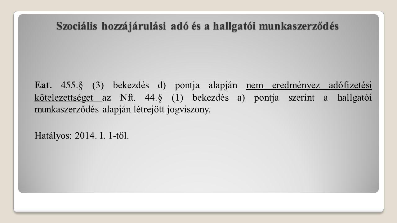 Hallgatók biztosítása A 1997.évi LXXX. törvény (Tbj.) 11.