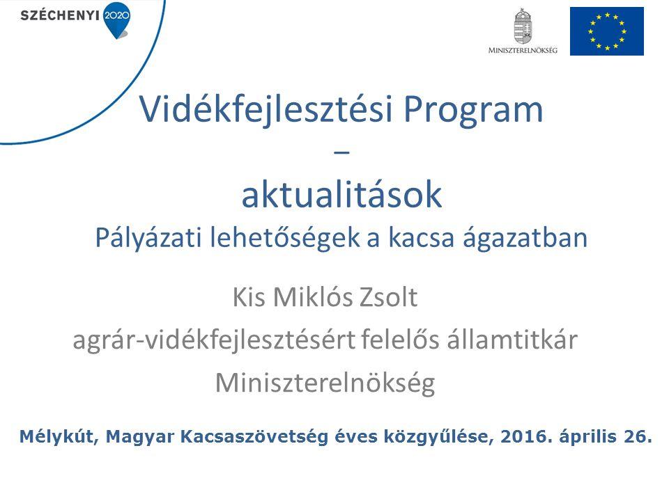 1063,849 Mrd HUF teljes EU forrás TELJES VP FORRÁS 1 294, 354 Mrd HUF A Vidékfejlesztési Program forrásszerkezete EREDMÉNYEK: Beruházási támogatások: források legalább 80%-a csak a kis- és közepes méretű üzemek számára hozzáférhető Öntözés: lehetőség van az öntözött területek növelését célzó beruházásokra is AKG: degresszió EREDMÉNYEK: Beruházási támogatások: források legalább 80%-a csak a kis- és közepes méretű üzemek számára hozzáférhető Öntözés: lehetőség van az öntözött területek növelését célzó beruházásokra is AKG: degresszió