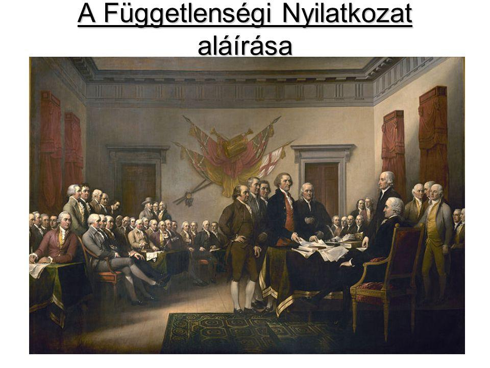 Függetlenségi Nyilatkozat (Thomas Jefferson) Függetlenségi Nyilatkozat 1776.
