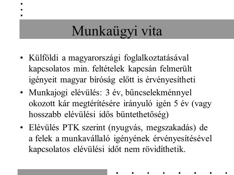 Munkaügyi vita Keresetlevél (munkáltatói közléstől) 30 napon belül: –Egyoldalú msz módosítás –Munkaviszony megszüntetésének jogellenessége –Munkavállaló kötelezettségszegése miatt alkalmazott jogkövetkezmény –Fizetési felszólítás –Munkavállaló értékelése (működési bizonyítvány) –Munkavállaló által közölt azonnali hatályú felmondás –Munkavállaló jogellenes munkaviszony megszüntetésével kapcsolatos igény érvényesítése –KM: a megtámadás eredménytelenségének megállapításától 30 nap (a megtámadás eredménytelen, ha a másik fél annak közlésétől számított 15 napon belül nem válaszol, vagy azt nem fogadja el)