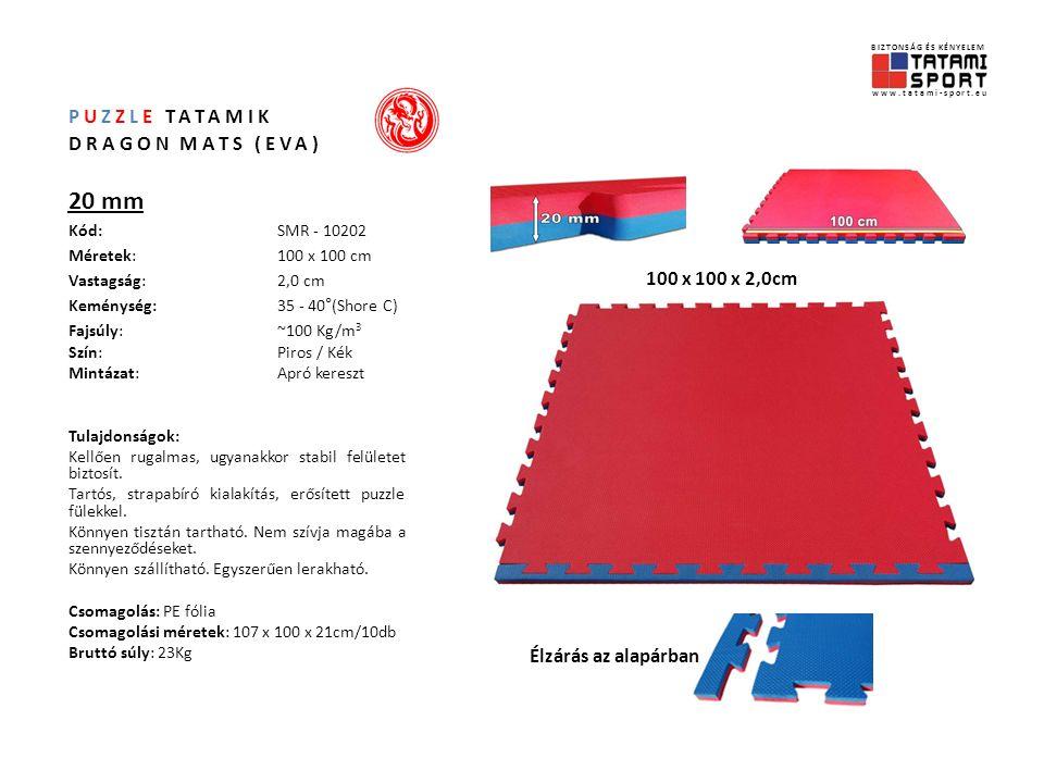 PUZZLE TATAMIK DRAGON MATS (EVA) 25 mm Kód:SMR - 10252 Méretek:100 x 100 cm Vastagság:2,5 cm Keménység: 35 - 40°(Shore C) Fajsúly:~100 Kg/m 3 Szín:Piros / Kék Mintázat:Apró kereszt Tulajdonságok: Kellően rugalmas, ugyanakkor stabil felületet biztosít.
