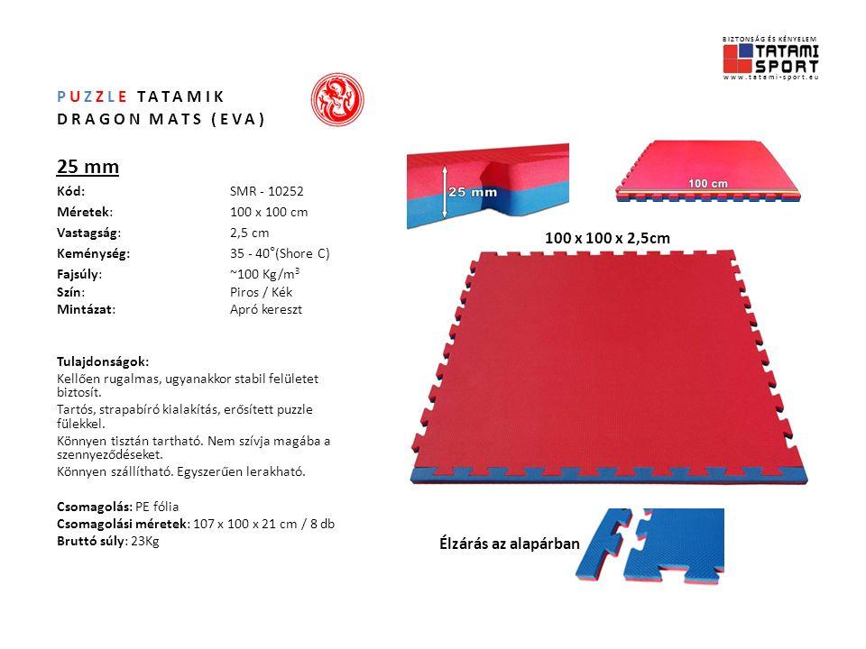 PUZZLE TATAMIK DRAGON MATS (EVA) 40 mm Kód:SMR - 10402 Méretek:100 x 100 cm Vastagság:4,0 cm Keménység: 35 - 40°(Shore C) Fajsúly:~100 Kg/m 3 Szín:Piros / Kék Mintázat:Apró kereszt Tulajdonságok: Kellően rugalmas, ugyanakkor stabil felületet biztosít.