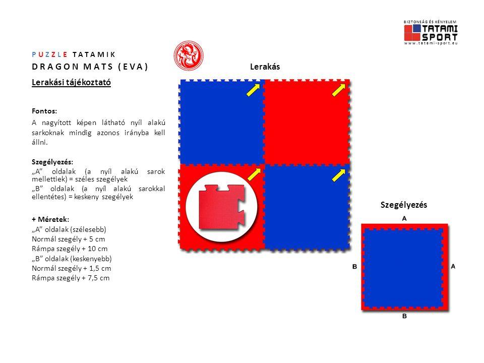 PUZZLE TATAMIK DRAGON MATS (EVA) Kezelés - karbantartási tájékoztató Általános használat A tatamik alapvetően intenzív igénybevételre készültek.