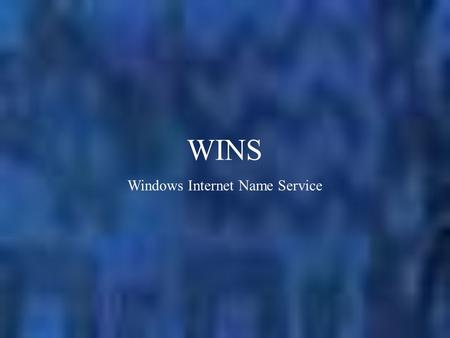 WINS Windows Internet Name Service. NetBIOS névfeloldás WINS nélkül tréfiokoskamorgó Ki a morgó ? Szórt üzenet Net use t: \\morgó\iratok Windows 2003-nak.