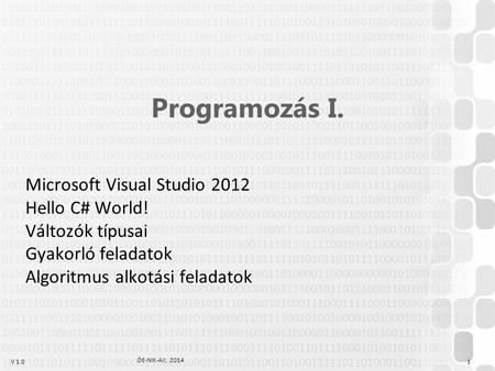 Programozás I. Microsoft Visual Studio 2012 Hello C# World!