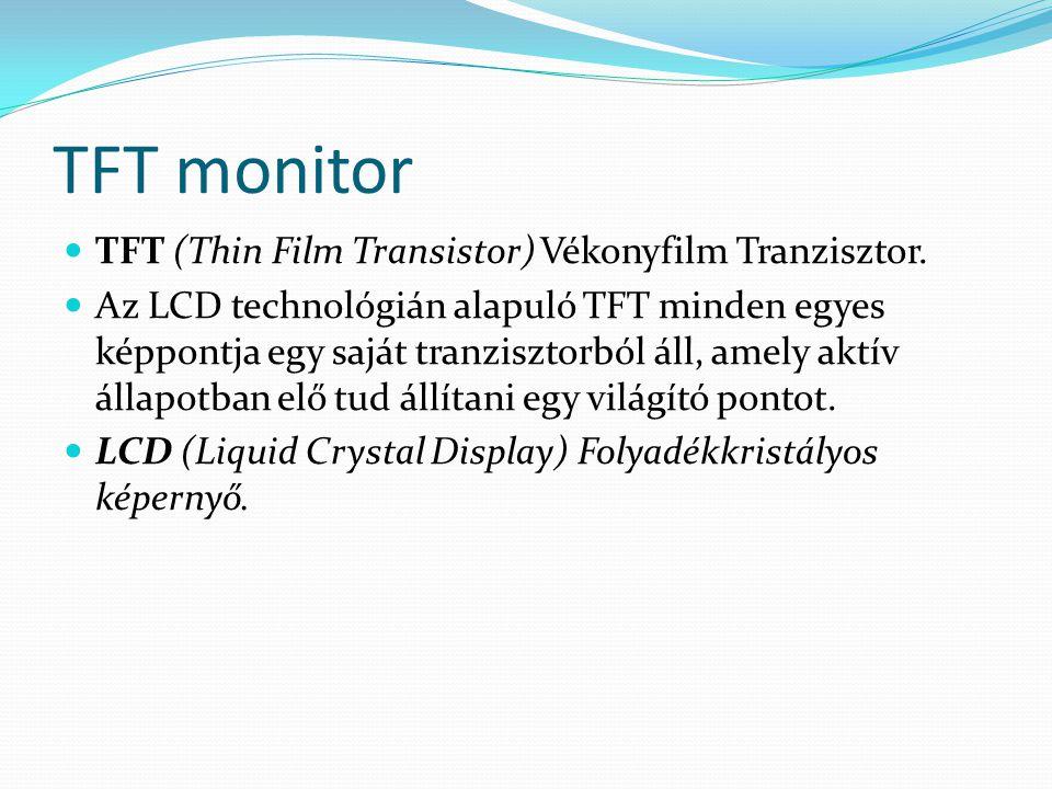 CRT monitor  CRT (Cathode Ray Tube) A hagyományos katódsugárcsöves képernyő.