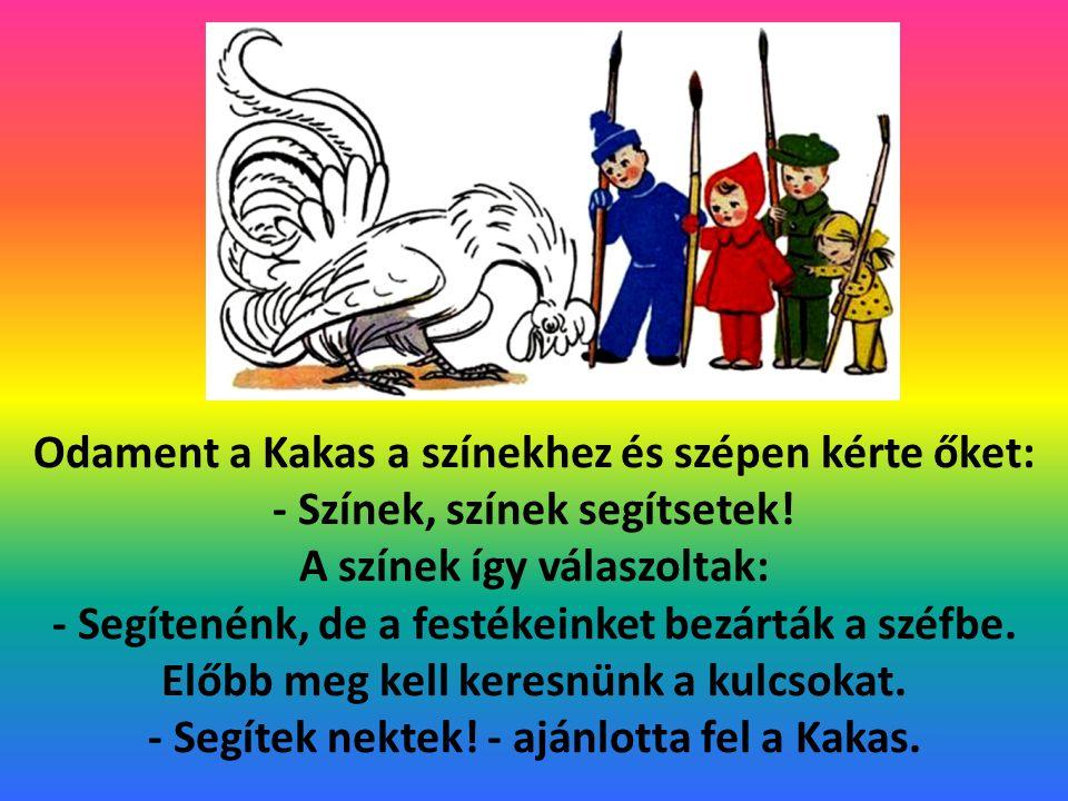 Odament a Kakas a színekhez és szépen kérte őket: - Színek, színek segítsetek.