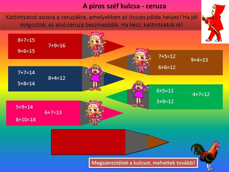 A piros széf kulcsa - ceruza Kattintsatok azokra a ceruzákra, amelyekben az összes példa helyes.