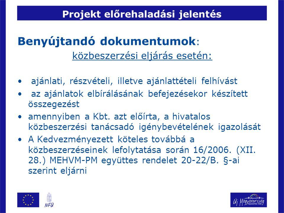 Projekt előrehaladási jelentés •A tájékoztatással és nyilvánossággal kapcsolatos kötelezettségek teljesítését igazoló dokumentumok.