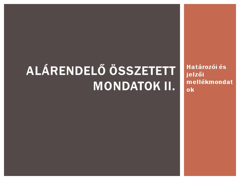 HATÁROZÓI ALÁRENDELÉS
