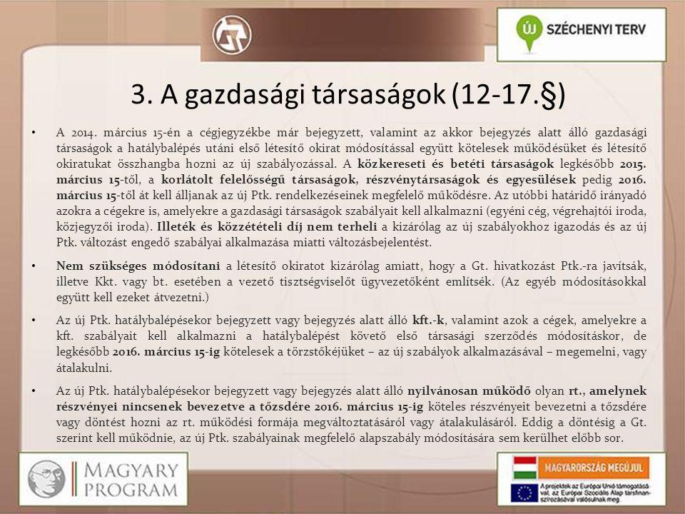 4.A szövetkezet (18-22. §)  • A gazdasági társaságokhoz hasonlóan a 2014.
