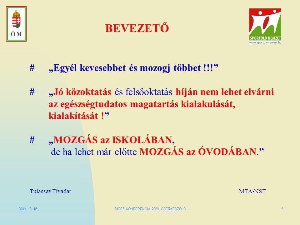 2009.10. 16.SIOSZ KONFERENCIA 2009. CSERKESZŐLŐ3 BEVEZETŐ XIII.