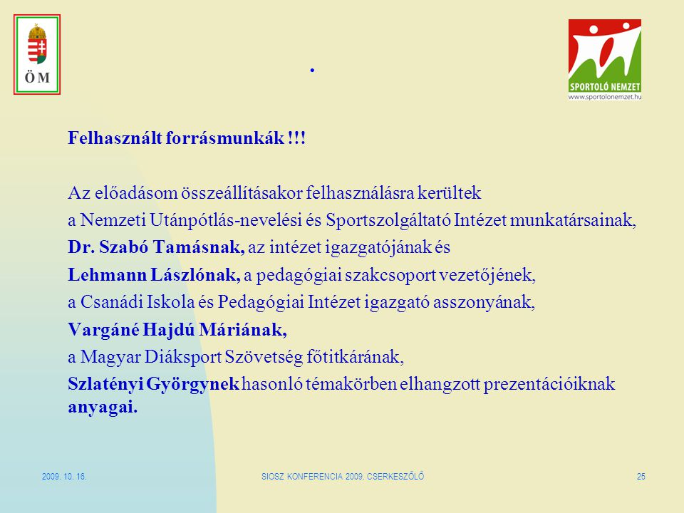 2009.10. 16.SIOSZ KONFERENCIA 2009. CSERKESZŐLŐ26.