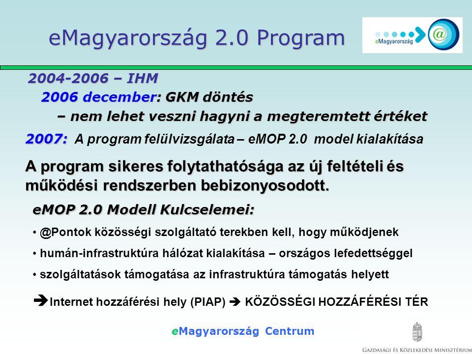 eMagyarország Centrum ben Országos hálózat – elsősorban hátrányos helyzetű területeken, Kistelepülések és elmaradott térségekben - a digitális szakadék csökkentéséért.