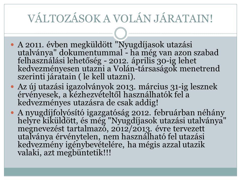 MÁV-START SZABÁLYOK  A 2011-es nyugdíjas utazási szelvények érvényessége 2012.