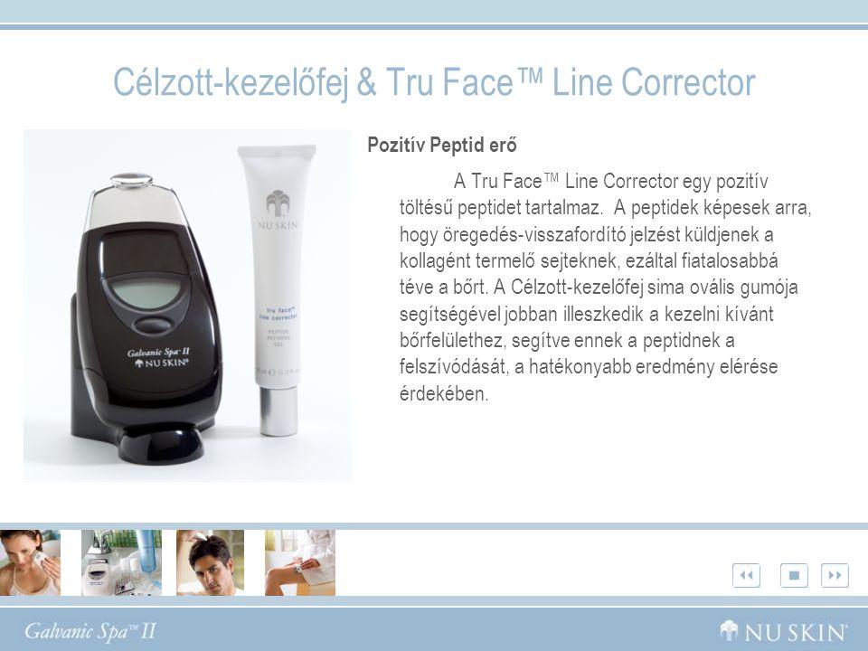 Célzott-kezelőfej & Tru Face™ Line Corrector Előnyök:  Csökkenti a finomabb és mélyebb ráncok, illetve barázdák megjelenését.