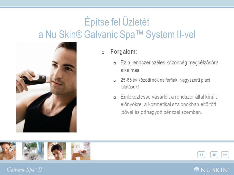 """Építse fel Üzletét a Nu Skin® Galvanic Spa™ System II-vel  Megtartás  A fogyasztói szokások azt mutatják, hogy a kozmetikai kezelések ma már többet jelentenek csupán """"kényeztetésnél , az egészség és a fiatalos külső megtartásának elengedhetetlen követelményei."""