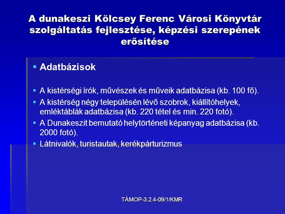 TÁMOP-3.2.4-09/1/KMR A dunakeszi Kölcsey Ferenc Városi Könyvtár szolgáltatás fejlesztése, képzési szerepének erősítése  Új, korszerű könyvtári portál kialakítása  Többnyelvű interaktív portál kialakítása a tanulási szükségletek és a felhasználói csoportok igényeinek megfelelően  Többnyelvű interaktív portál kialakítása a tanulási szükségletek és a felhasználói csoportok igényeinek megfelelően, angol, német, olasz, lengyel nyelven a bevezető szövegek és menüelemek fordításával.