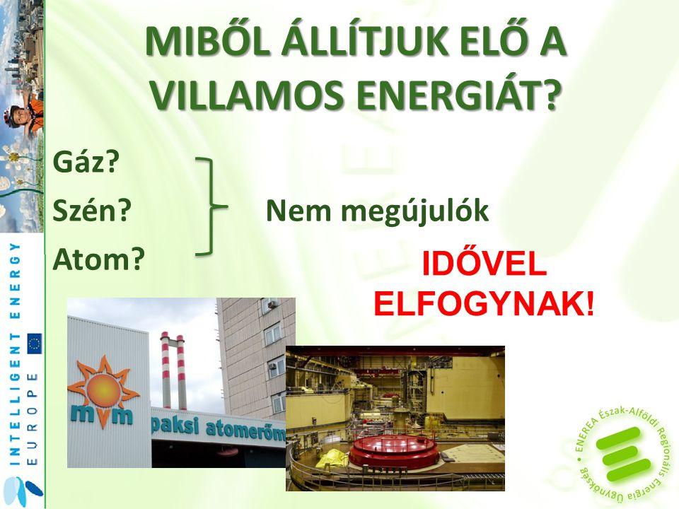 MIT TEHETÜNK  Új, alternatív energiaforrások  Csökkentjük energiafelhasználásunkat