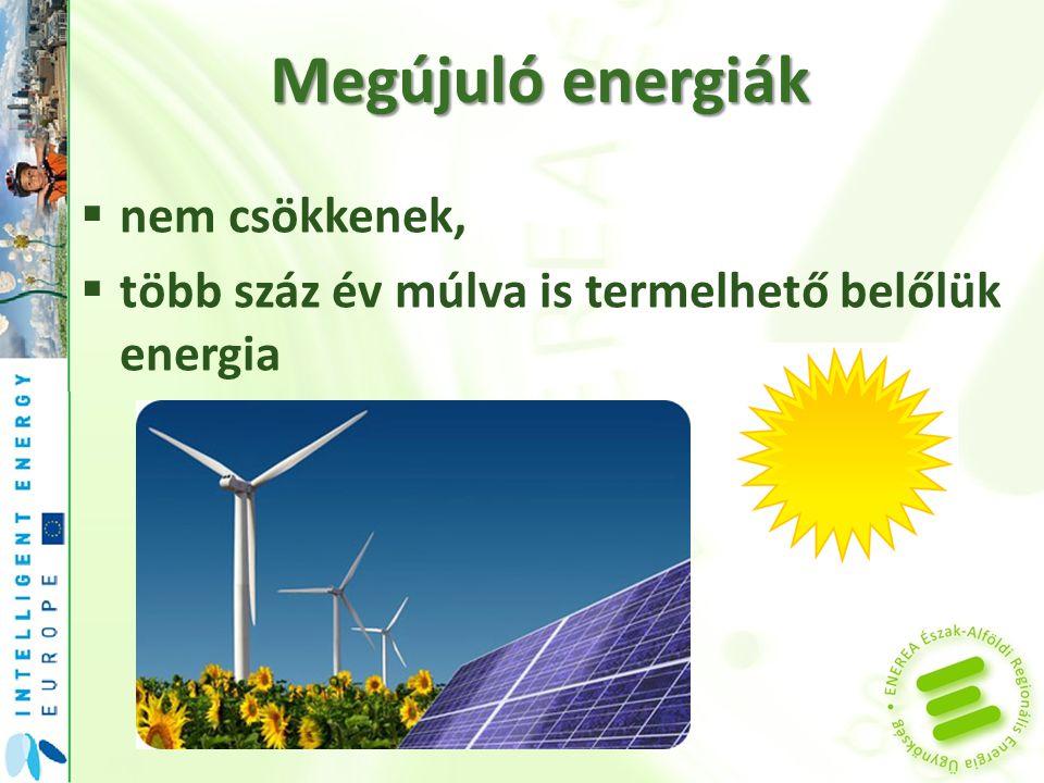 Megújuló energiák  Napenergia Napkollektorok (melegvíz-előállítás) Napelemek (elektromos áram előállítás)
