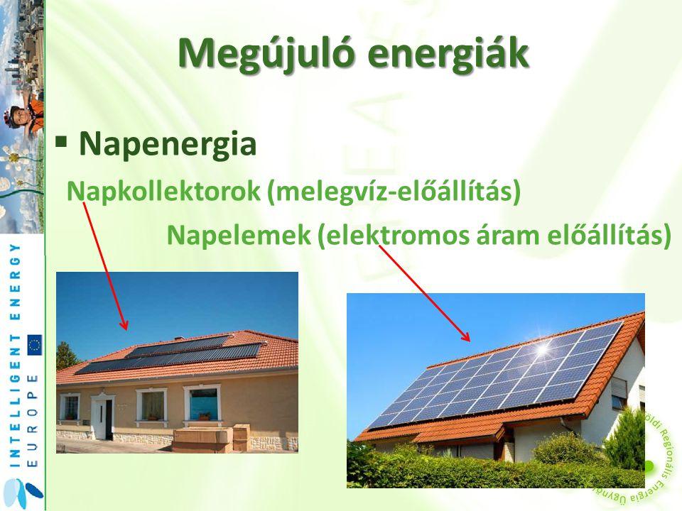 Megújuló energiák  Szélenergia  Vízenergia  Geotermikus energia (földhő)