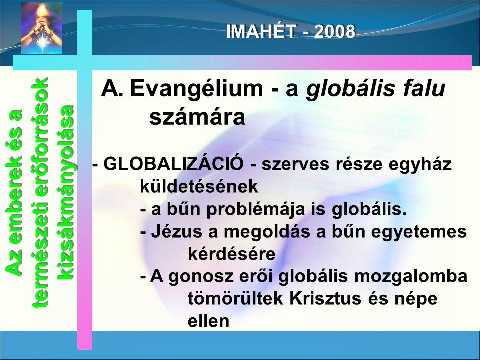 IMAHÉT - 2008 B.Mennyire fontos a globalizáció: pozitív és negatív oldalai.
