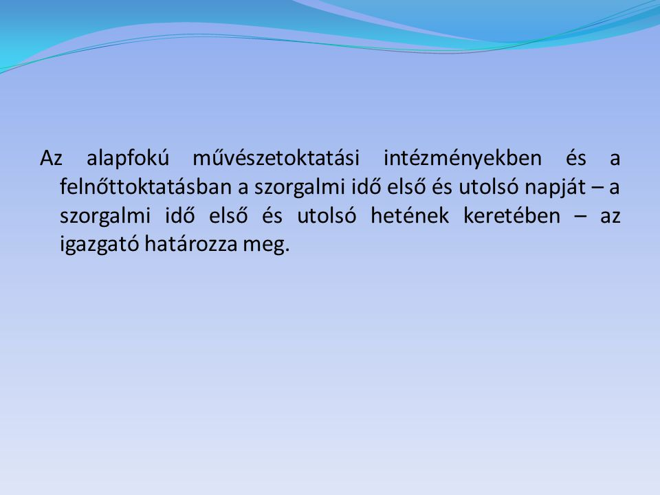 Közoktatási tv.3. sz. mell. II.  7.