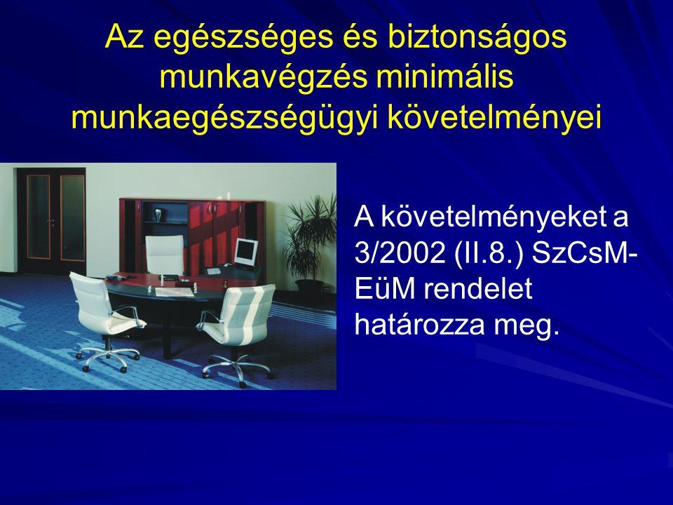 Követelmények A munkavégzés tárgyi feltételei (pl.