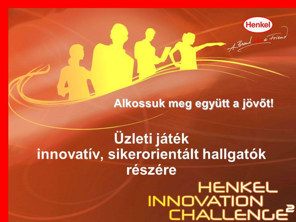 Henkel Innovation Challenge ● Nemzetközi üzleti játék diákok számára Franciarország Olaszország Törökország Németország Spanyolország Szlovákia Belgium Hollandia Ausztria Lengyelország Magyarország Résztvevő országok