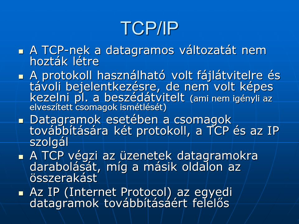 INTERNET  1982: DCA (Defense Communication Agency) és az ARPA a TCP/IP protokollkészletet az ARPANET elfogadott protokolljává minősítette  1983 jan.