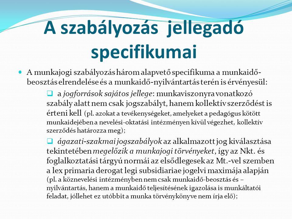 A szabályozás jellegadó specifikumai  cogens claudicans: a munkavállalóra lehet csak előnyösebb az olyan – törvény által lehetővé tett – megállapodás, melyet kollektív szerződés a törvényi-jogszabályi előírásoktól eltérően tesz lehetővé ( pl.