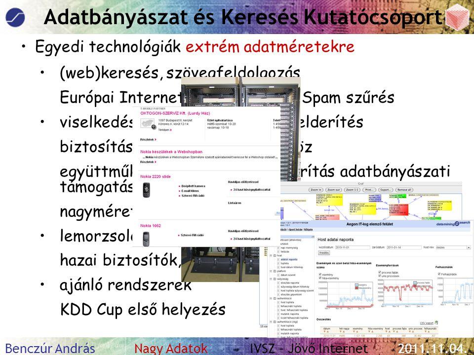 Köszönöm a figyelmet! Benczúr András datamining.sztaki.hu/ benczur@sztaki.hu