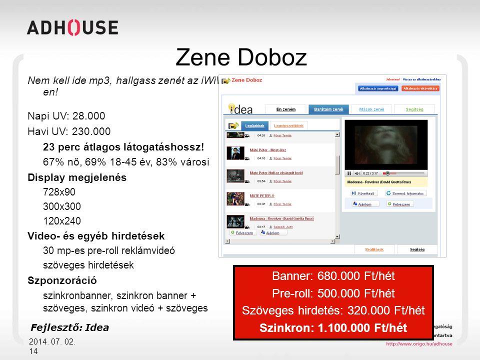 Zene Doboz 2014. 07. 02. 15 szöveg pre-roll videó Fejlesztő: Idea