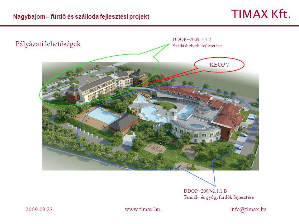 TIMAX Kft.Nagybajom – fürdő és szálloda fejlesztési projekt 2009.09.23.www.timax.hu.
