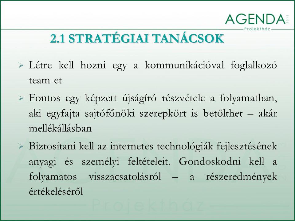  Mindenképpen foglalkozni kell a belső kommunikáció javításával, hiszen ez az alapfeltétele a külső kommunikációnak is.