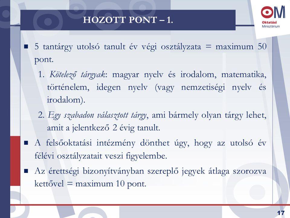 18 HOZOTT PONT – 2.n Hozott pontot kell és lehet számítani 1.
