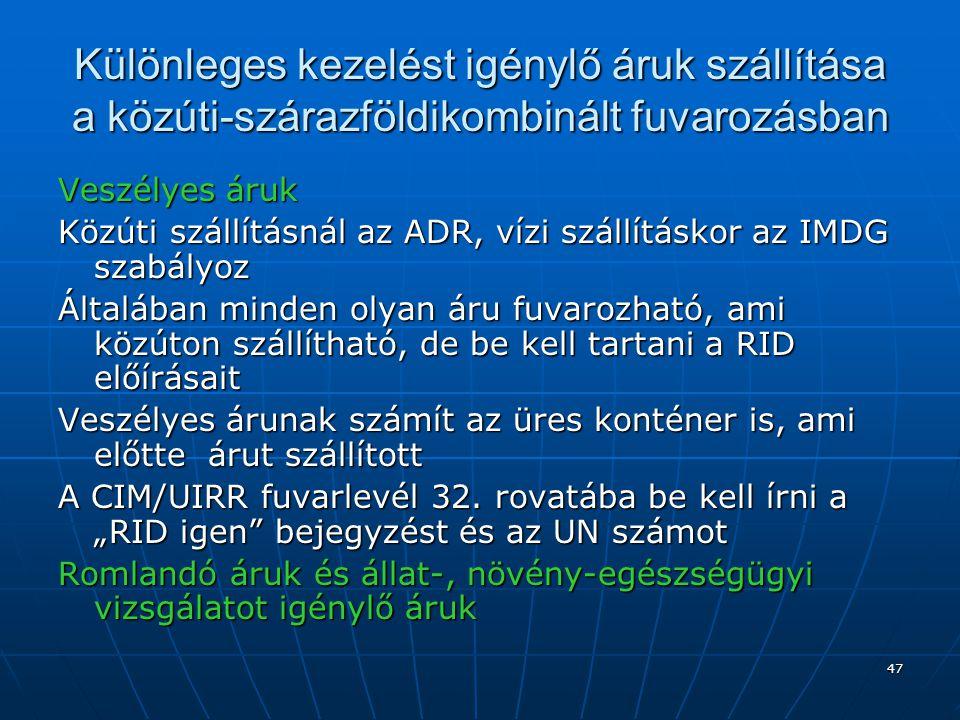 48 Felelősség a közúti-vasúti kombinált fuvarozásban, kárigény érvényesítése Az UIRR társaságok és a megbízók felelőssége: A kombinált fuvarozásban résztvevők felelősségét az UIRR szerződés határozza meg.