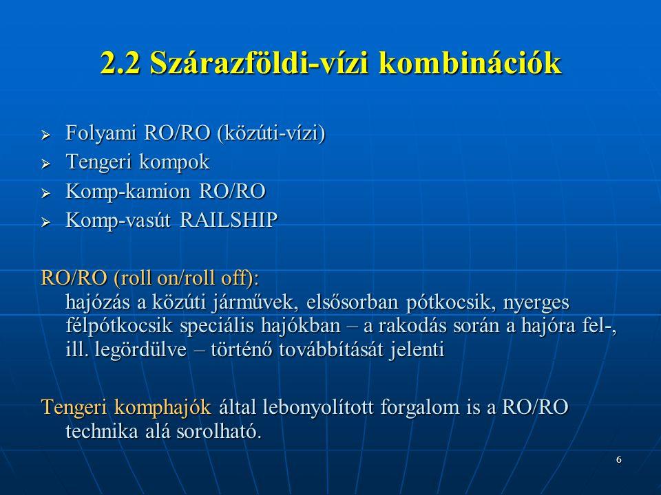 7 Az áru egy folyami kikötőben speciális bárkákba kerül, azokat tolóhajó juttatja el a tengeri kikötőbe, ahol a különleges nagy befogadó képességű tengeri hajók a bárkákat felveszik.