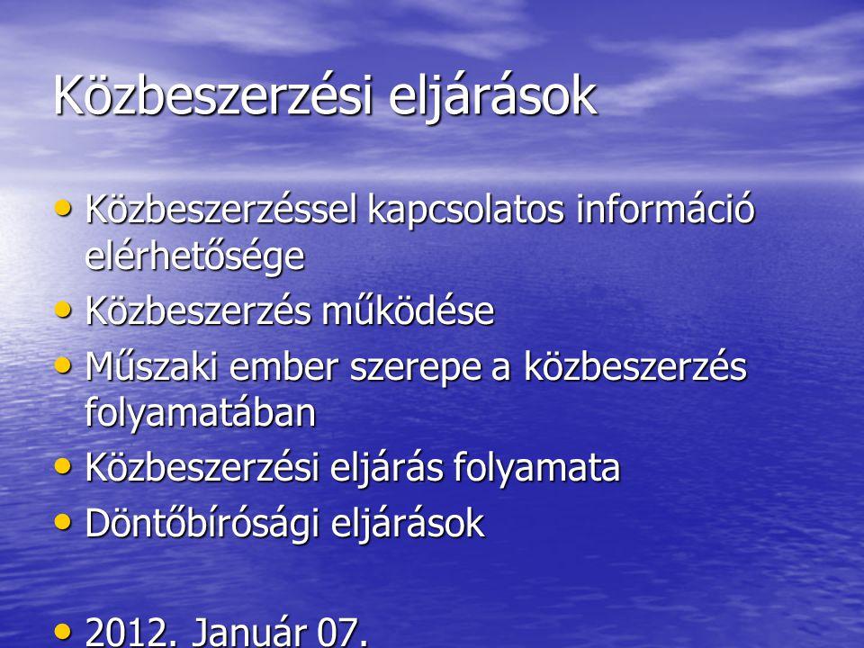 Kbt.-vel kapcsolatos információk • www.kozbeszerzes.hu www.kozbeszerzes.hu Törvény Kormányrendeletek (kb.