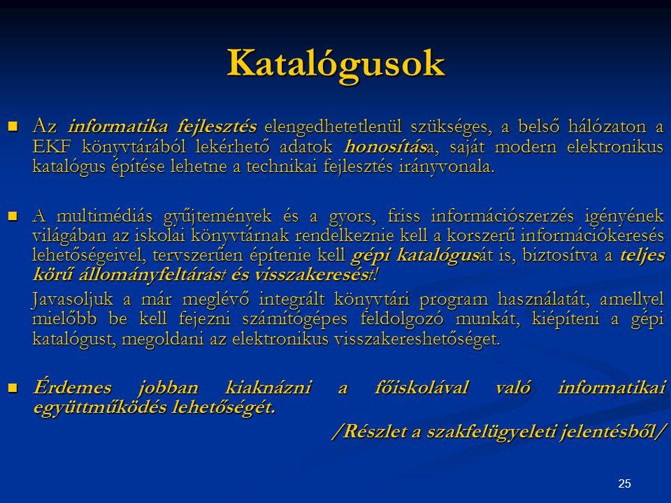 26 Az iskolai könyvtár szolgáltatásai  tájékoztatás az iskolai könyvtár dokumentumairól és szolgáltatásairól  tanórai és tanórán kívüli foglalkozások tartása  könyvtári dokumentumok helyben történő használatának biztosítása  könyvtári dokumentumok kölcsönzése  számítógépes informatikai szolgáltatások és számítógép használatának biztosítása  tájékoztatás nyújtása más könyvtárak szolgáltatásairól és dokumentumairól, valamint más könyvtárak által nyújtott szolgáltatások elérésének segítése