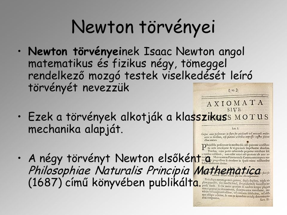 A törvények jelentősége Newton törvényei a gravitáció terén elért eredményeivel párosítva elsőként tették lehetővé a fizikai jelenségek széles skálájának precíz, kvantitatív leírását.