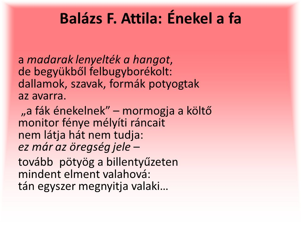 Attila Balázs F.: The Tree Is Singing birds have swallowed the sound, but it has bubbled up from their pouch: tunes, words, shapes kept dropping on the carpet of fallen leaves.