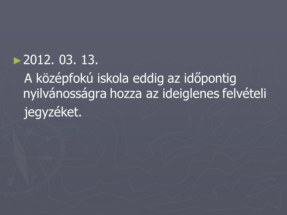 ► ► 2012. 03. 14-19. A tanulói adatlapok módosításának lehetősége az általános iskolában.